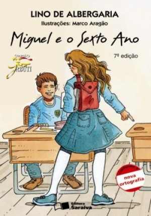 Miguel e o Sexto Ano - Coleção Jabuti