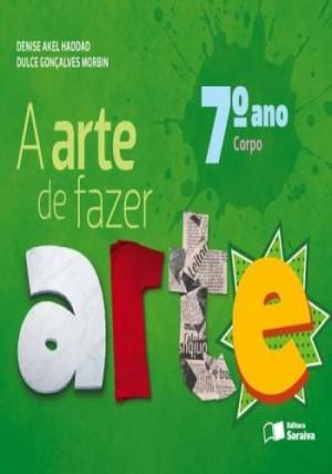 Arte de Fazer Arte 7º Ano - 4ª Edição