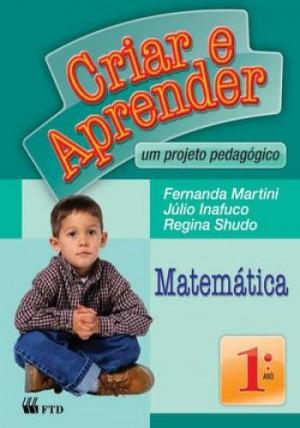 Criar e Aprender Matemática 1º Ano