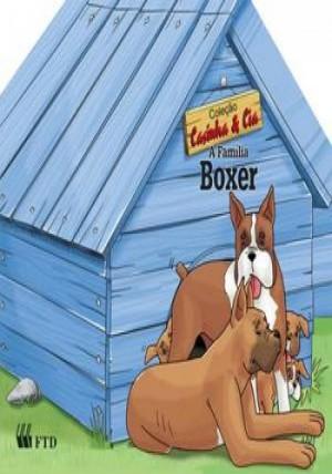 Casinha & Cia - A Família Boxer