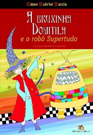 Bruxinha Domitila e o Robô Super-Tudo