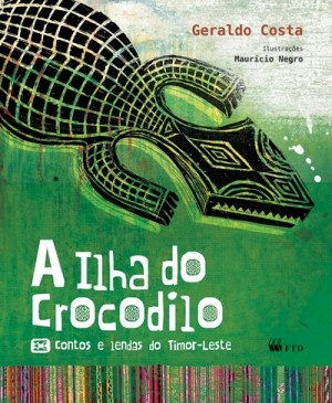 A Ilha do Crocodilo - Contos e Lendas do Timor-Leste