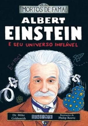 Albert Einstein e Seu Universo Inflável - Coleção Mortos de Fama