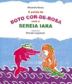 A peleja o Boto Cor-de-Rosa com a Sereia Iara